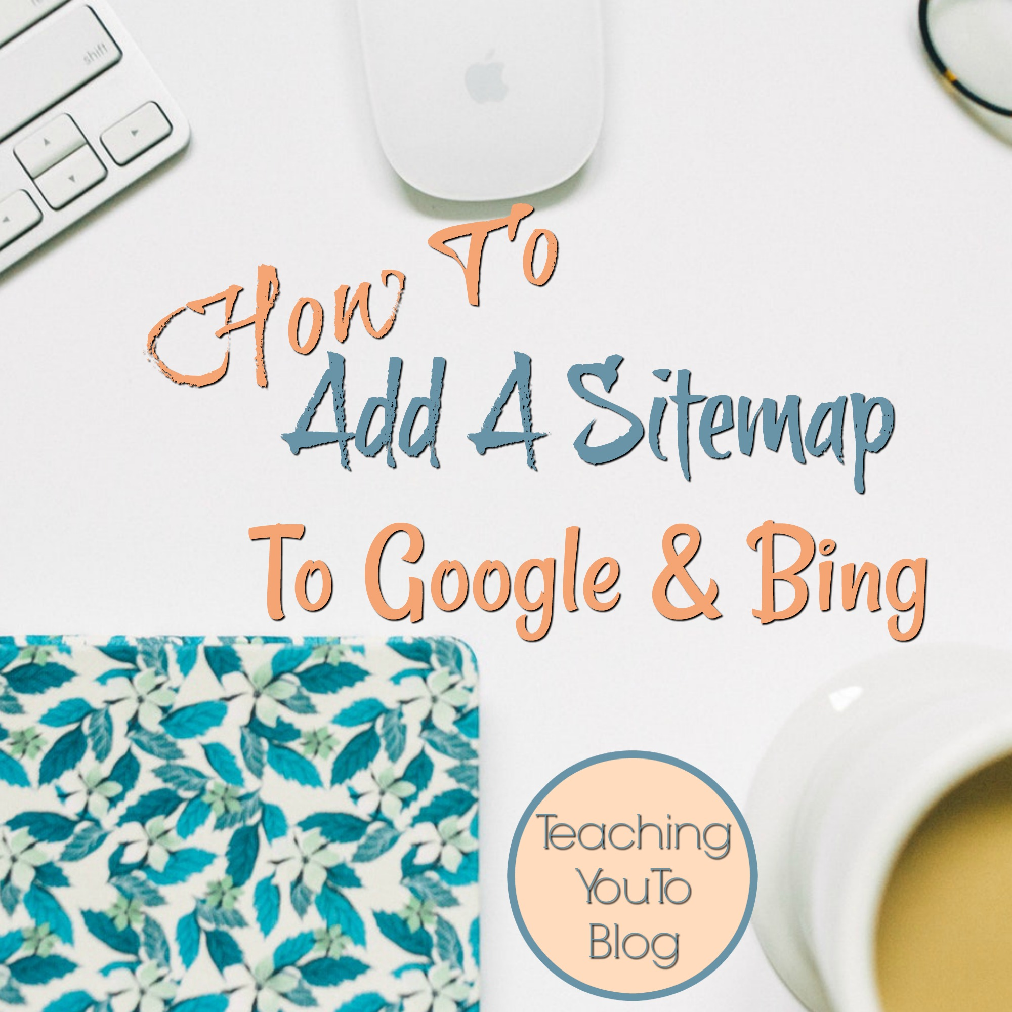 Bing Sitemap Generator: How To Add A Sitemap To Google And Bing