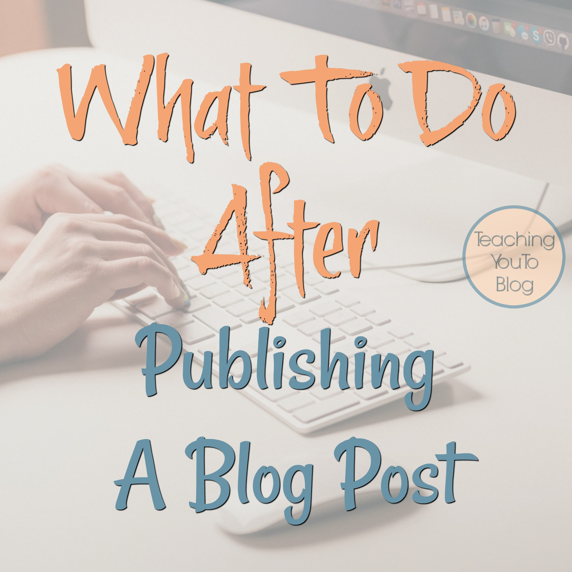 What To Do After Publishing A Blog Post