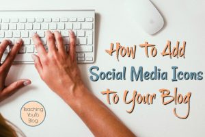 How To Add Social Media Icons To Your Blog