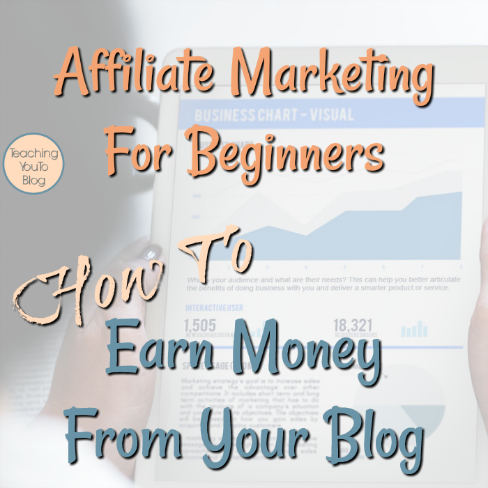Affiliate Marketing For Beginners: How To Earn Money From Your Blog