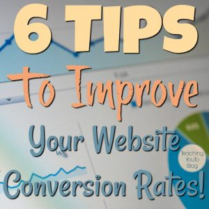 6 Tips To Improve Your Conversion Rates