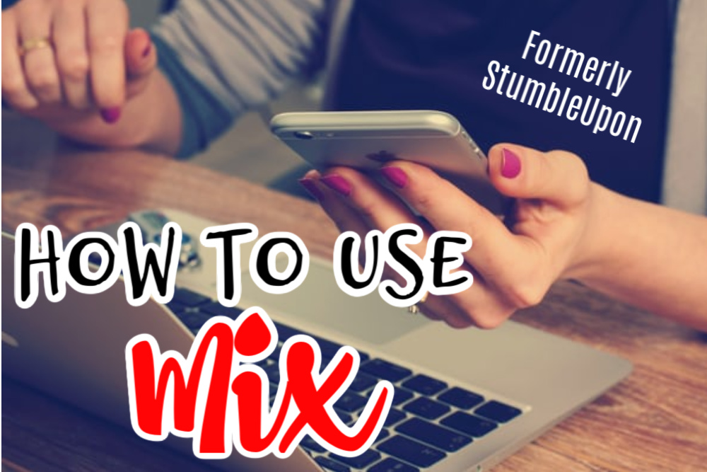 How To Use Mix (Formerly StumbleUpon)