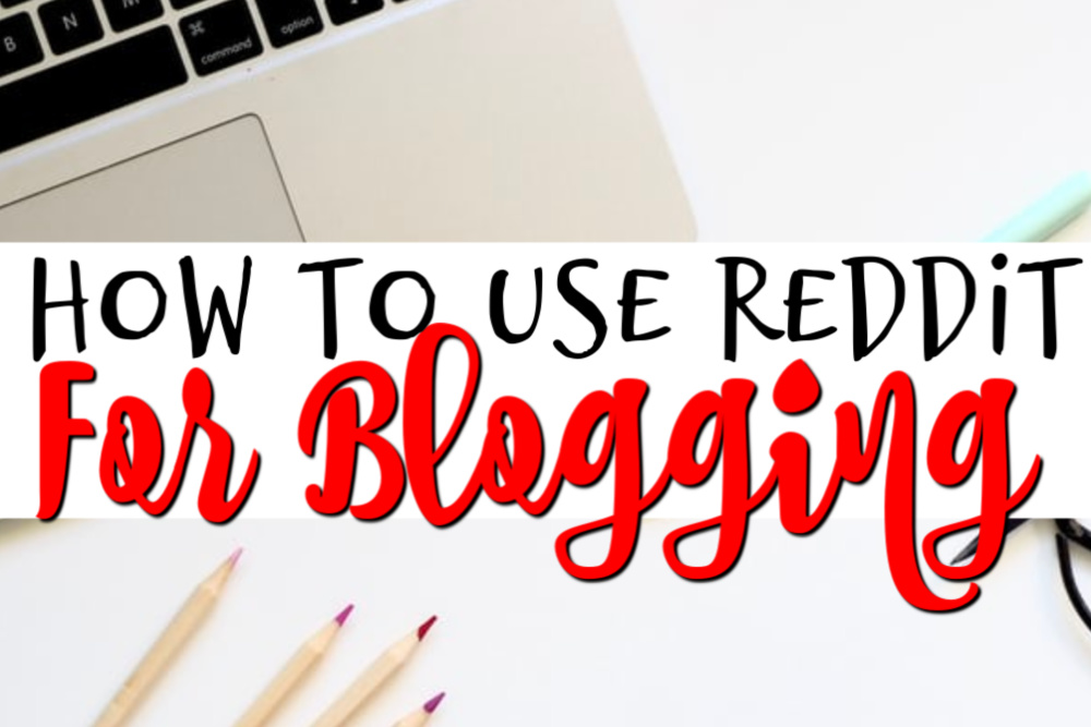 How to Use Reddit for Blogging